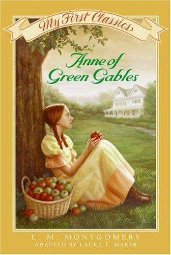 Anne of Green Gables My First Classics by L. M. Montgomery
