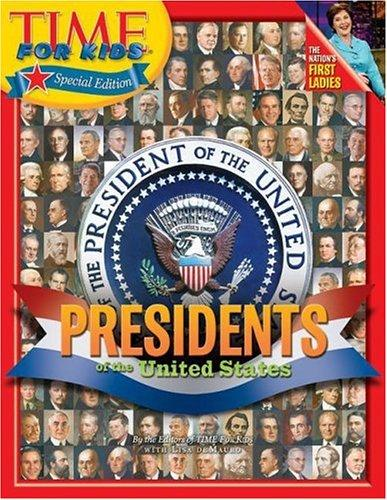 Presidents of the United States by by the editors of Time for kids, with Lisa deMauro.