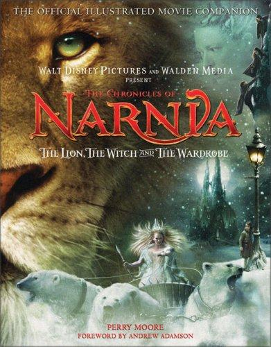 The Chronicles of Narnia - The Lion, the Witch, and the Wardrobe Official Illustrated Movie Companion by Perry Moore