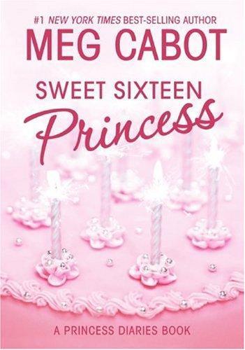 Sweet Sixteen Princess (Princess Diaries, Vol. 7 1/2) (Princess Diaries)
