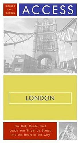 Access London 10e (Access Guides) by Richard Saul Wurman