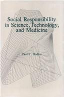 Social responsibility in science, technology, and medicine by Paul T. Durbin