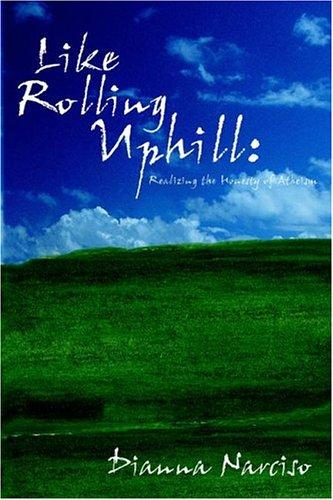 Like Rolling Uphill by Dianna Narciso