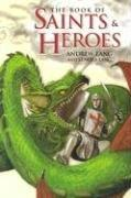The Book of Saints and Heroes by Andrew Lang