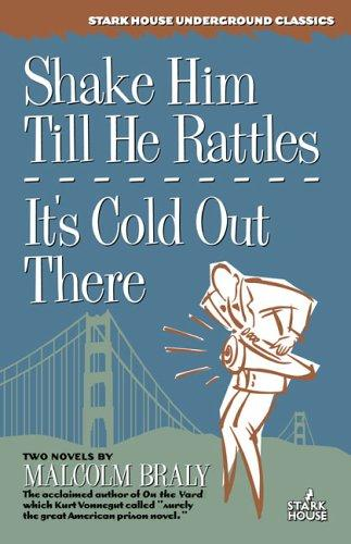 Shake Him Till He Rattles / It's Cold Out There by Malcolm Braly