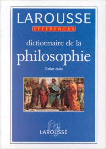 Dictionnaire de la philosophie by Didier Julia