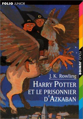 Harry Potter et le prisonnier d'Azkaban by J. K. Rowling
