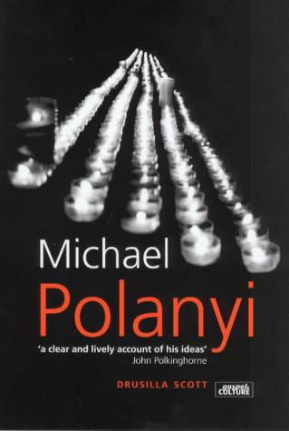 Michael Polanyi (Gospel & Cultures) by Drusilla Scott
