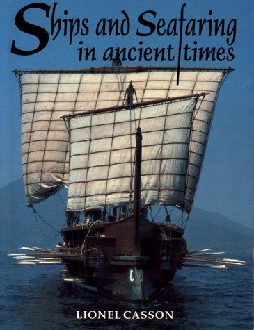 Ships and seafaring in ancient times by Lionel Casson