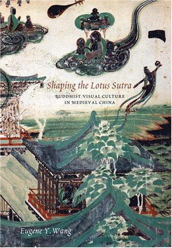 Shaping the Lotus Sutra by Eugene Y. Wang