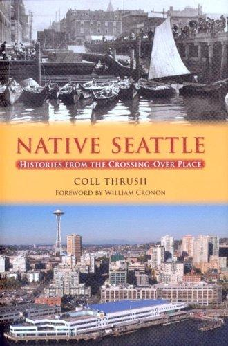 Image 0 of Native Seattle: Histories from the Crossing-Over Place (Weyerhaeuser Environment