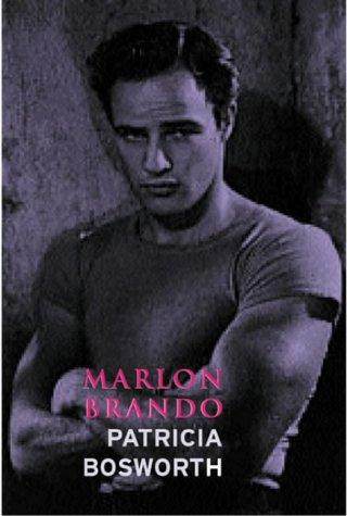 Marlon Brando (Lives) by Patricia Bosworth
