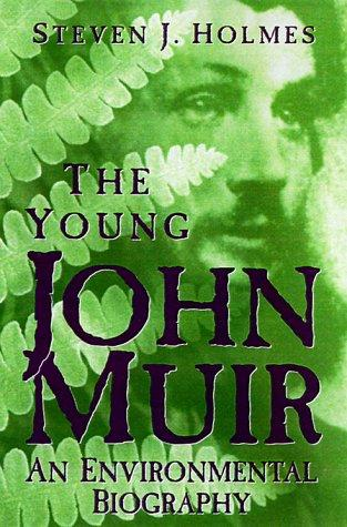 The young John Muir by Steven J. Holmes