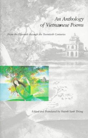 An anthology of Vietnamese poems by edited and translated by Huỳnh Sanh Thông.
