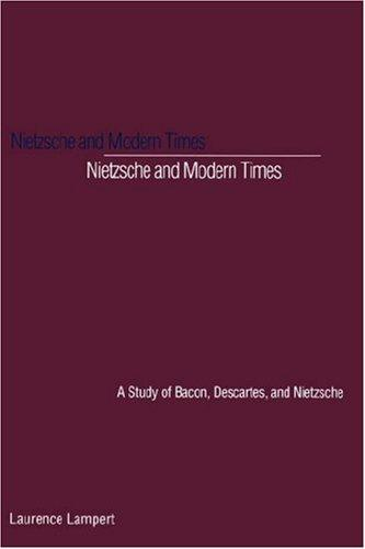 Nietzsche and modern times by Laurence Lampert