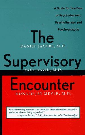 Image 0 of The Supervisory Encounter: A Guide for Teachers of Psychodynamic Psychotherapy a
