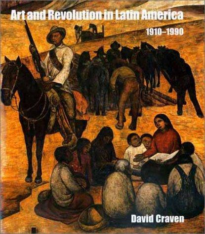 Art and Revolution in Latin America, 1910-1990