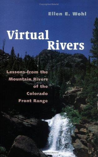 Virtual Rivers by Ellen Wohl