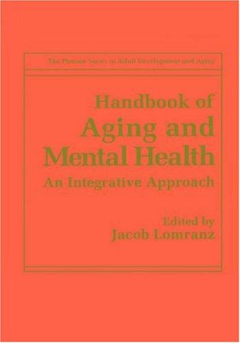 Handbook of Aging and Mental Health by Jacob Lomranz