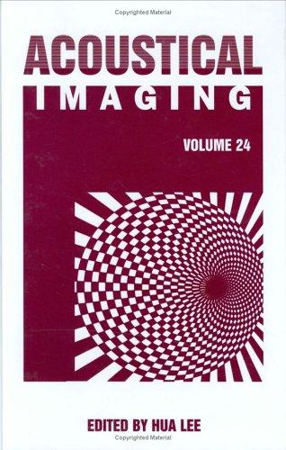 Acoustical Imaging (Volume 24) by Hua Lee