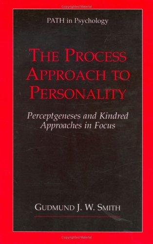 The Process Approach to Personality by Gudmund J.W. Smith