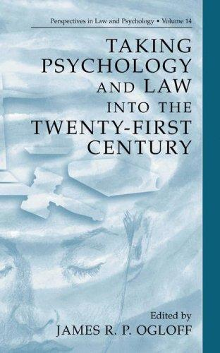 Taking Psychology and Law into the Twenty-First Century (Perspectives in Law & Psychology) by James R.P. Ogloff