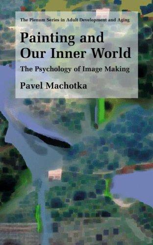 Painting and Our Inner World by Pavel Machotka