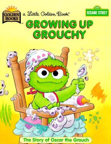 Growing Up Grouchy by Golden Books
