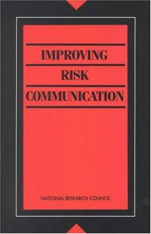 Improving Risk Communication by National Research Council.