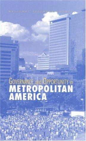 Governance and Opportunity in Metropolitan America by National Research Council.