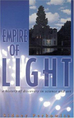 Empire of Light by Sidney Perkowitz, A Joseph Henry Press book