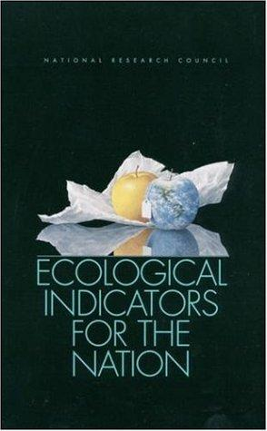 Ecological Indicators for the Nation by National Research Council.