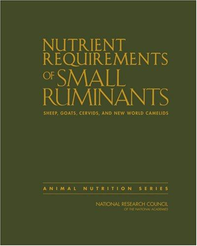 Nutrient Requirements of Small Ruminants by Committee on the Nutrient Requirements of Small Ruminants
