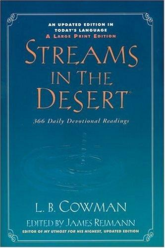 Streams in the Desert 366 Daily Devotional Readings Large Print by Cowman, L. B.