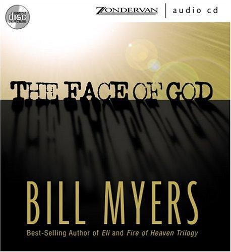 Face of God, The by Bill Myers