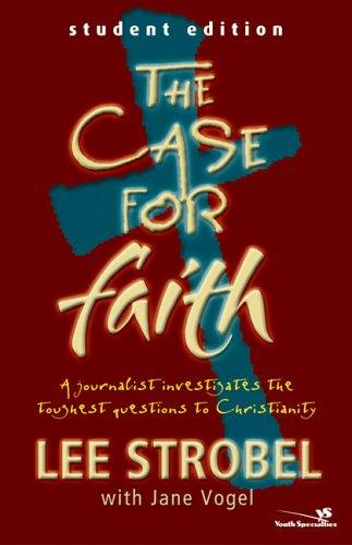 Case for Faith--Student Edition, The by Lee Strobel