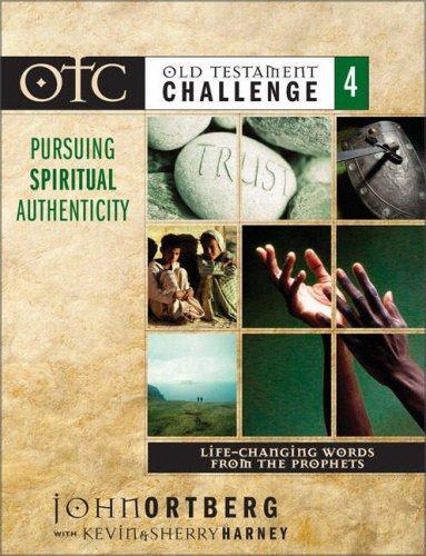 Old Testament Challenge Volume 4: Pursuing Spiritual Authenticity