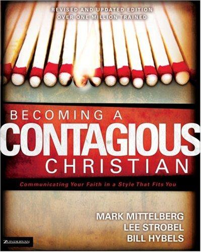 Becoming a Contagious Christian (Video Curriculum Kit) by Lee Strobel