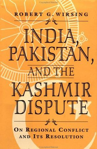 India, Pakistan, and the Kashmir dispute by Robert Wirsing