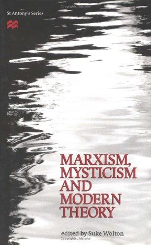 Marxism, mysticism, and modern theory by edited by Suke Wolton.