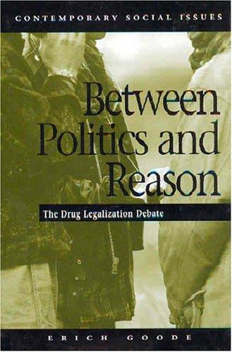 Between politics and reason by Erich Goode