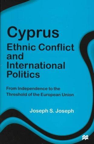 Cyprus: Ethnic Conflict and International Politics