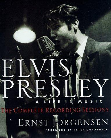 Image 0 of Elvis Presley: A Life in Music: The Complete Recording Sessions