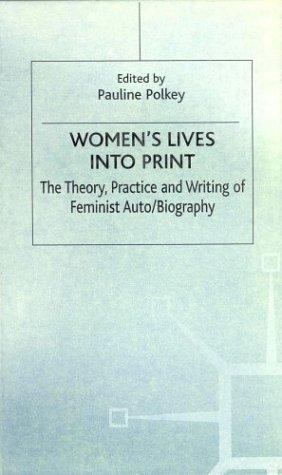 Women's Lives Into Print by Pauline Polkey
