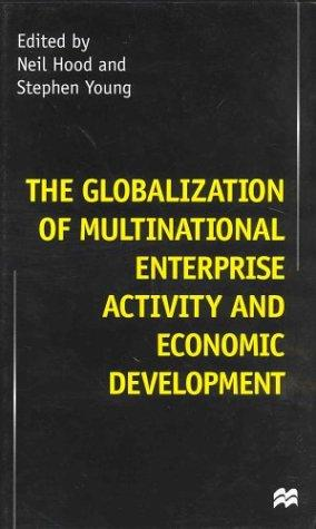 The globalization of multinational enterprise activity and economic development by