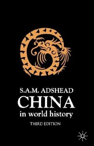 China in World History by Samuel Adrian M. Adshead