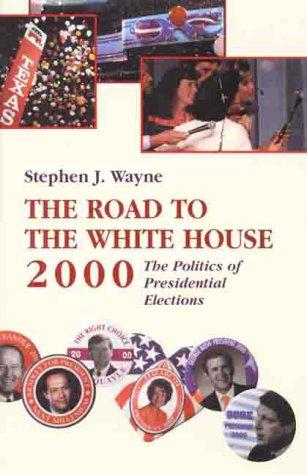 The Road to the White House, 2000 by Stephen J. Wayne