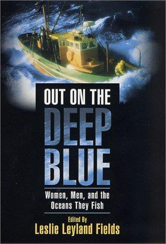 Out on the Deep Blue by Leslie Leyland Fields