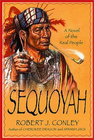 Sequoyah by Robert J. Conley