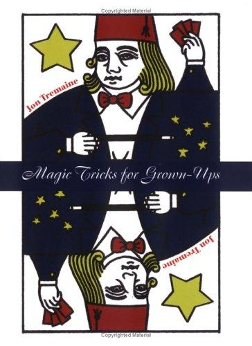 Magic Tricks for Grownups by Jon Tremaine